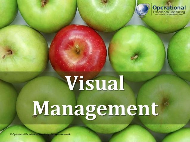 Visual Management by Operational Excellence Consulting by OPERATIONAL EXCELLENCE CONSULTING via slideshare