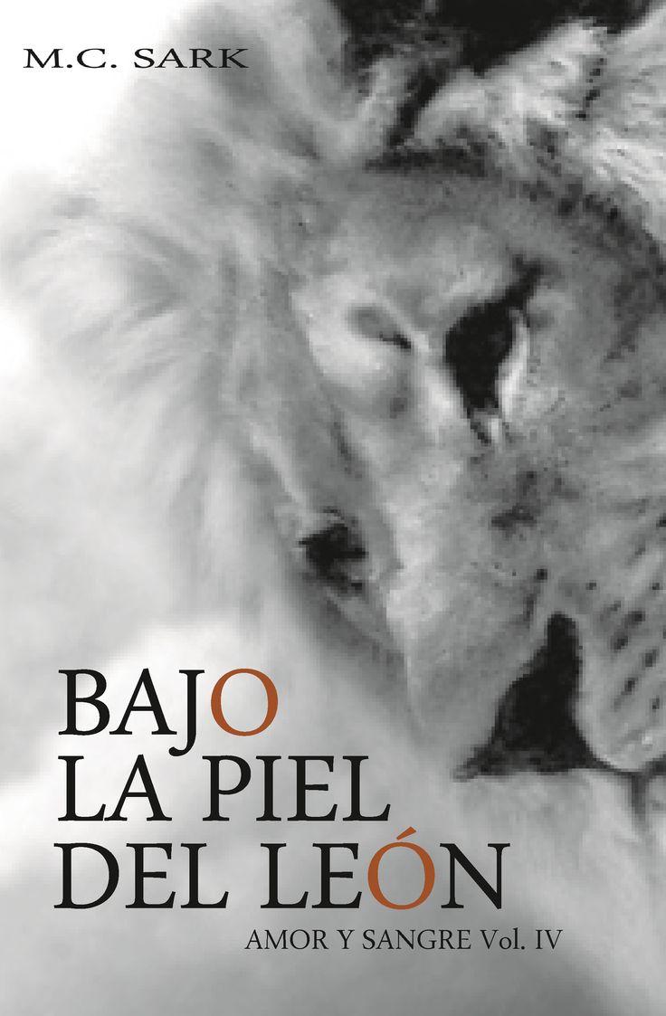 4ª libro saga. BAJO LA PIEL DEL LEÓN.