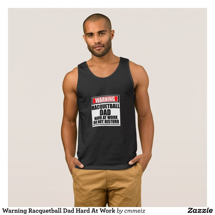 Warning Racquetball Dad Hard At Work Tank Top - Comfy Moisture-Wicking Sport Tank Tops By Talented Fashion & Graphic Designers - #tanktops #gym #exercise #workout #mensfashion #apparel #shopping #bargain #sale #outfit #stylish #cool #graphicdesign #trendy #fashion #design #fashiondesign #designer #fashiondesigner #style