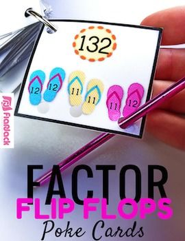"Have fun in the sun with flip flops and factor pairs. Students ""poke"" the correct pair of factor flip flops to match the product on a given card.See how poke cards work in my Poke Cards Video.Enjoy!FlapJack Educational Resources"
