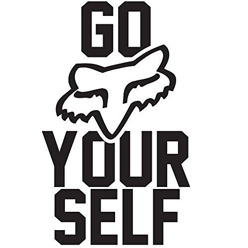 "Go FOX yourself (Fox Racing) DECAL- 9""x15"" Emerson http://www.amazon.com/dp/B00TWIWNT2/ref=cm_sw_r_pi_dp_pYH6ub0J7M0V8"