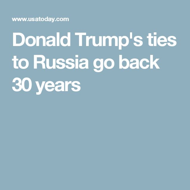 Donald Trump's ties to Russia go back 30 years