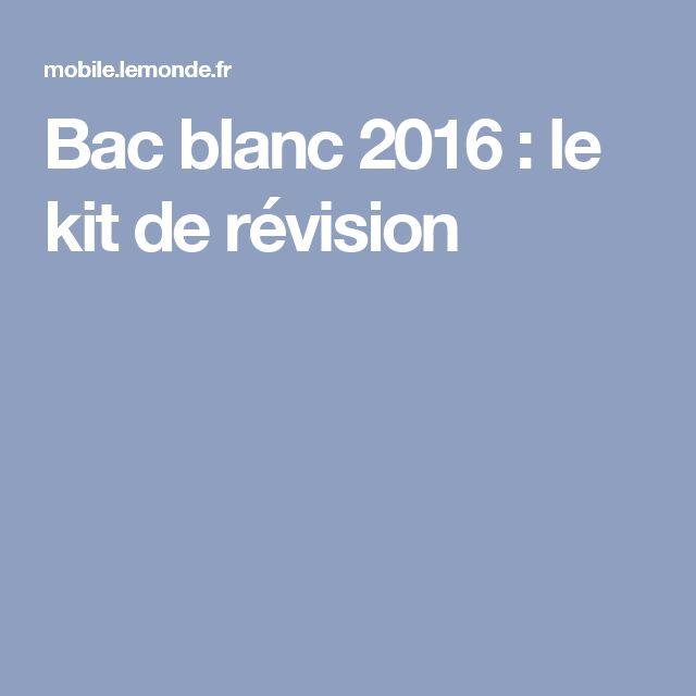 Bac blanc 2016: le kit de révision