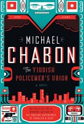 Talk about your alternate universe! Michael Chabon has come up with a wild surprise. In his new, alternate-history novel, Chabon postulates a world in which Israel did not succeed in becoming an independent state in 1948.