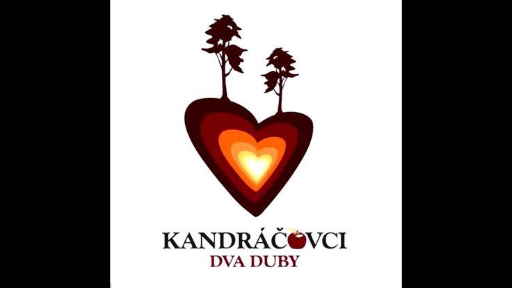 Album: Dva Duby (C) 2012 FORTEproduction Viac hudby od Kandráčovcov: http://bit.ly/1xNZm6d Facebook: http://on.fb.me/1C6xb4T Navštívte: http://kandracovci.sk/