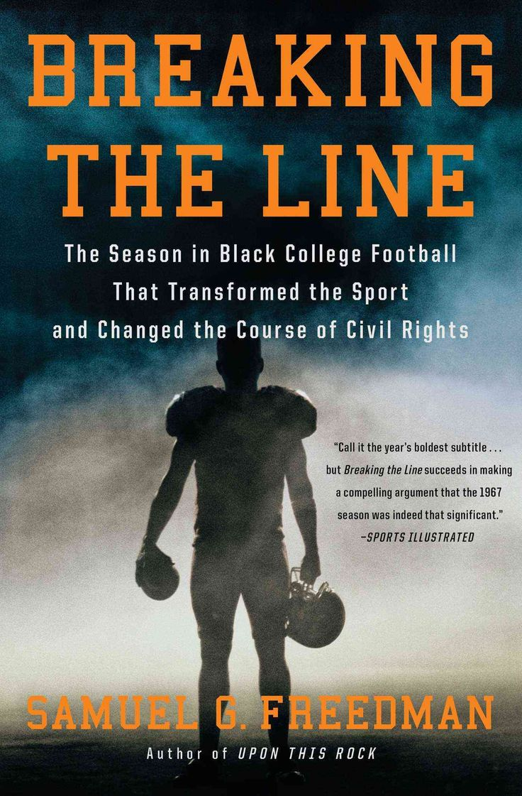 Breaking The Line: The Season In Black College Football That Transformed  The Sport And Changed The Course Of Civi (paperback)