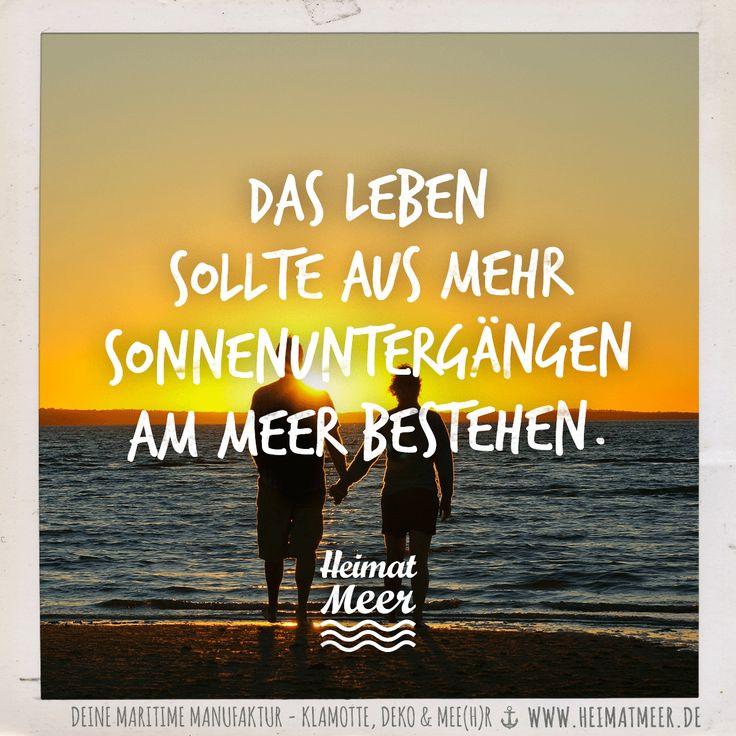 Das Leben sollte aus mehr Sonnenuntergängen am Meer bestehen. / Mee(h)r vom Meer >>
