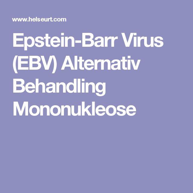 Epstein-Barr Virus (EBV) Alternativ Behandling Mononukleose