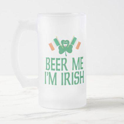 Shamrock Waving Irish Flags Beer Me I'm Irish Frosted Glass Beer Mug - cyo diy customize gift idea