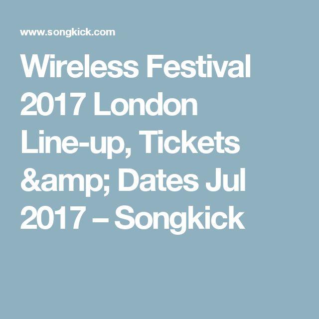 Wireless Festival 2017 London Line-up, Tickets & Dates Jul 2017 – Songkick