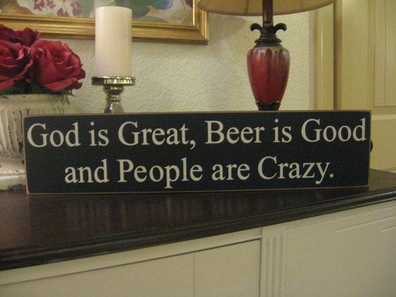 Hey, I found this really awesome Etsy listing at https://www.etsy.com/listing/110435297/wood-signbeer-signbar-decorgod-is-great