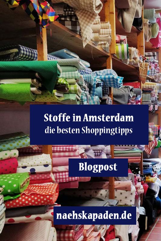Stoffe Shoppen In Amsterdam Nadel Und Faden Sewing Love Sewing