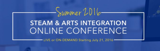 2016 Summer Arts Integration and STEAM Online Conference