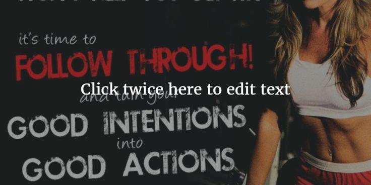Click twice here to edit text https://www.google.com/search?q=good+intentions+in+fitness&safe=off&espv=2&biw=1680&bih=920&site=webhp&source=lnms&tbm=isch&sa=X&ved=0ahUKEwjT2qncm67PAhVJ-mMKHWAYAXAQ_AUIBigB