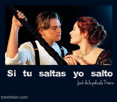 Si tu saltas, yo salto - #titanic