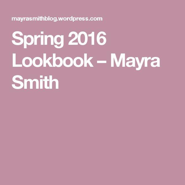 Spring 2016 Lookbook – Mayra Smith