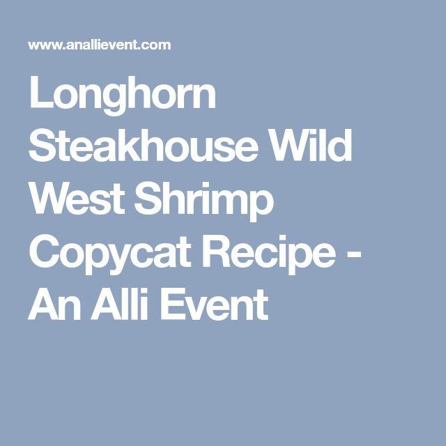 Longhorn Steakhouse Wild West Shrimp Copycat Recipe - An Alli Event