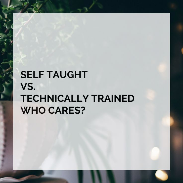 SELF TAUGHT VS. TECHNICALLY TRAINED. WHO CARES? — BAUER&BALE DESIGN STUDIO BLOG