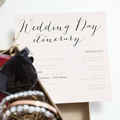 "DIY wedding day itinerary (note: add ""call anyone but the bride"" phone list on the back)"