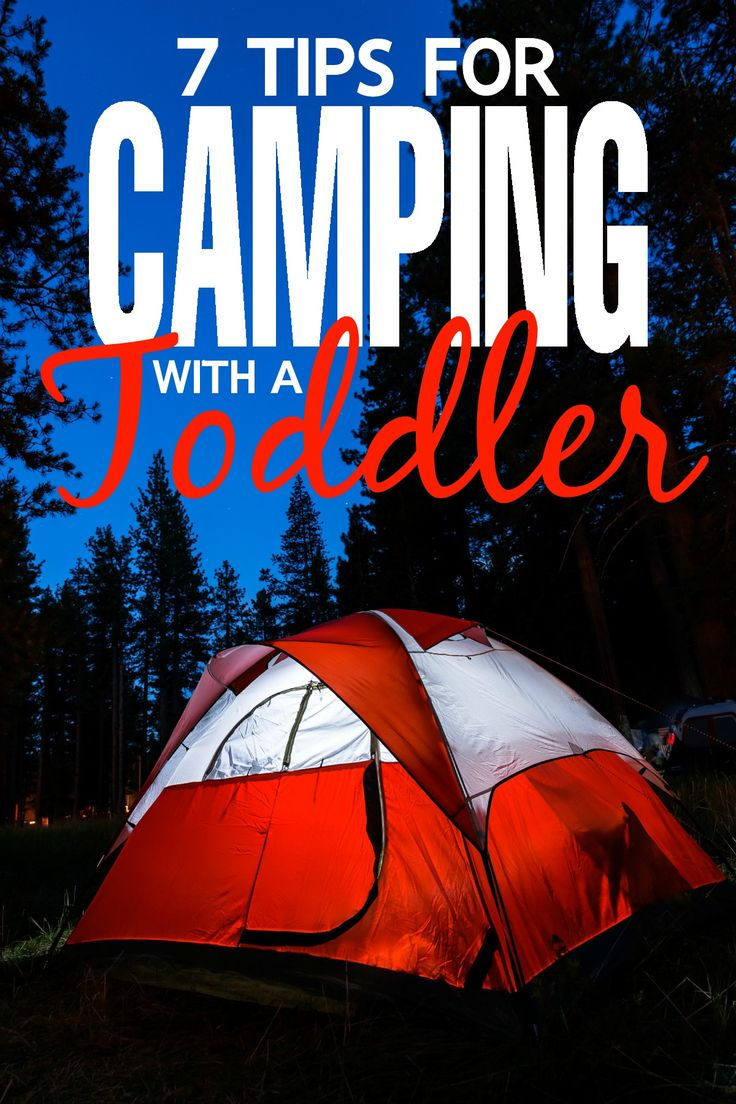 Here are a few tips you can use to help make camping with a toddler a success this summer.