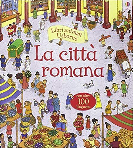 Download Libro La Citta Romana Libri Animati Ediz Illustrata Pdf Gratis Italiano Citta Roma Antica Illustrazioni