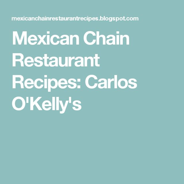 Mexican Chain Restaurant Recipes: Carlos O'Kelly's