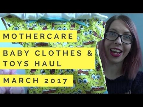 MOTHERCARE Baby clothes and toys HAUL - March 2017 - YouTube