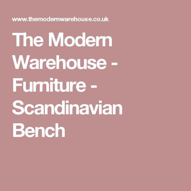 The Modern Warehouse - Furniture - Scandinavian Bench