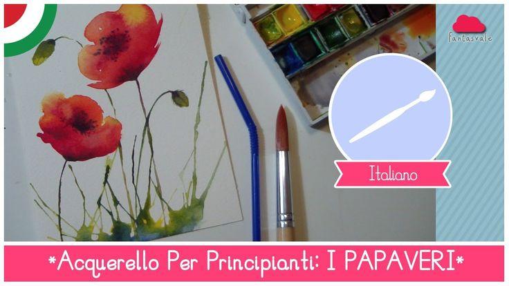 Corso di Acquerello BASE: Come dipingere i PAPAVERI con una CANNUCCIA - ...