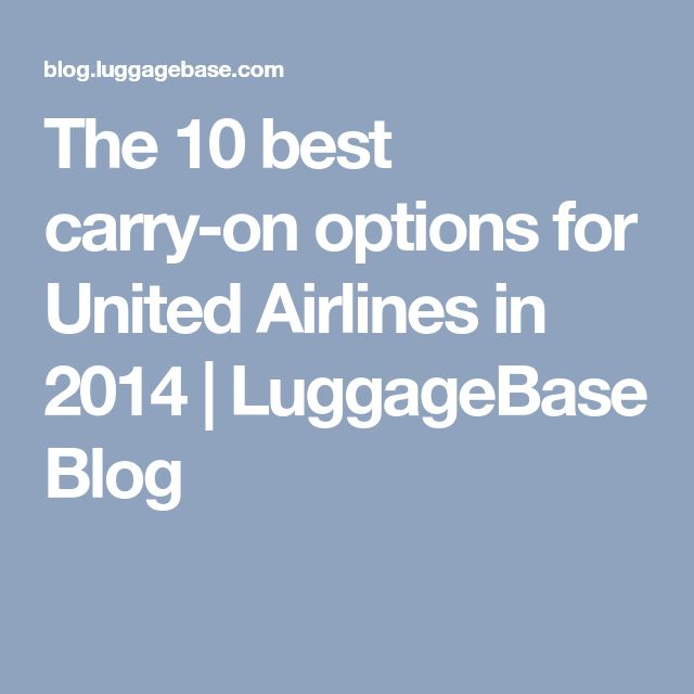 The 10 best carry-on options for United Airlines in 2014 | LuggageBase Blog