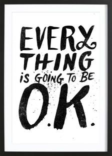 everything is going to be o.k. - Matthew Taylor Wilson - Affiche sous cadre en bois
