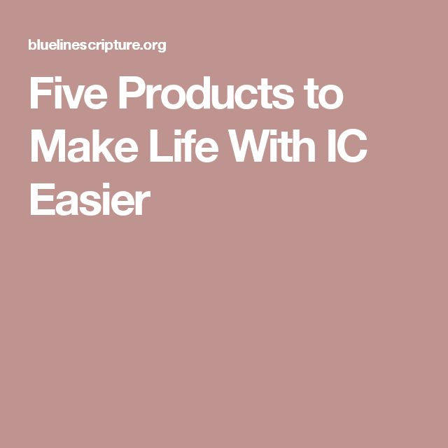 Five Products to Make Life With IC Easier