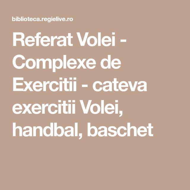 Referat Volei - Complexe de Exercitii  - cateva exercitii Volei, handbal, baschet