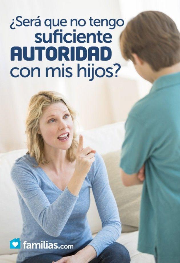 ¿Será que no tengo suficiente autoridad con mis hijos?