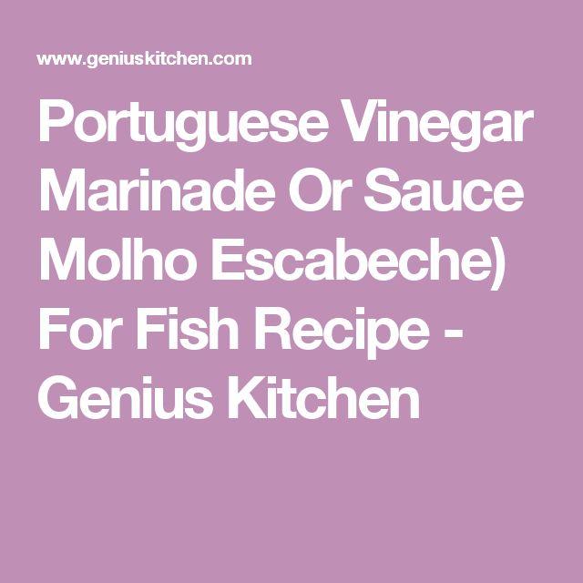 Portuguese Vinegar Marinade Or Sauce Molho Escabeche) For Fish Recipe - Genius Kitchen