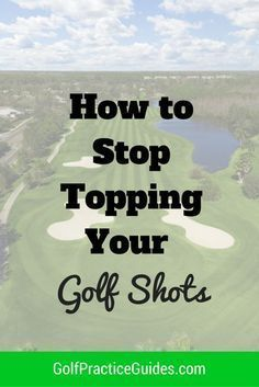 Learn how to stop topping your golf shots with the golf tips and drills in today's post. Click the link to learn more.