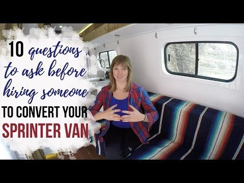 10 Questions To Ask Before Hiring A Sprinter Van Conversion Company