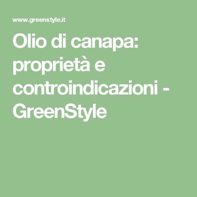 Olio di canapa: proprietà e controindicazioni - GreenStyle