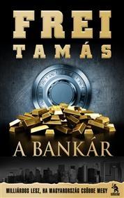 Frei Tamás-A bankár