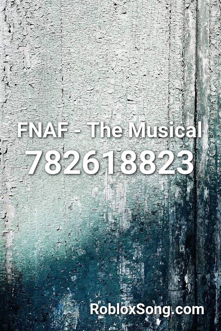 Fnaf The Musical Roblox Id Roblox Music Codes In 2020 Roblox