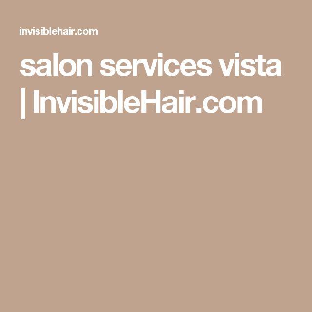 salon services vista | InvisibleHair.com