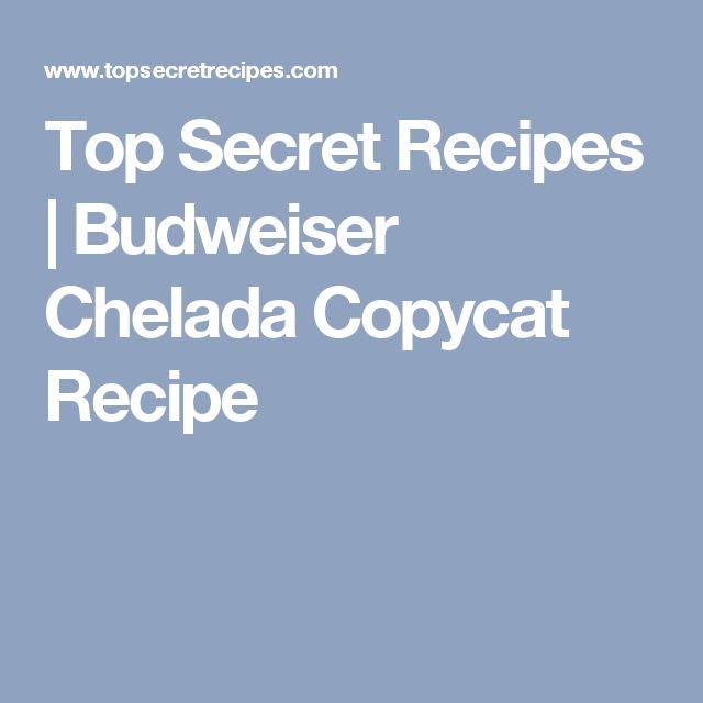 Top Secret Recipes | Budweiser Chelada Copycat Recipe