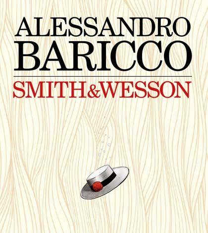 Smith&Wesson, l'ultimo di Baricco @feltrinellied
