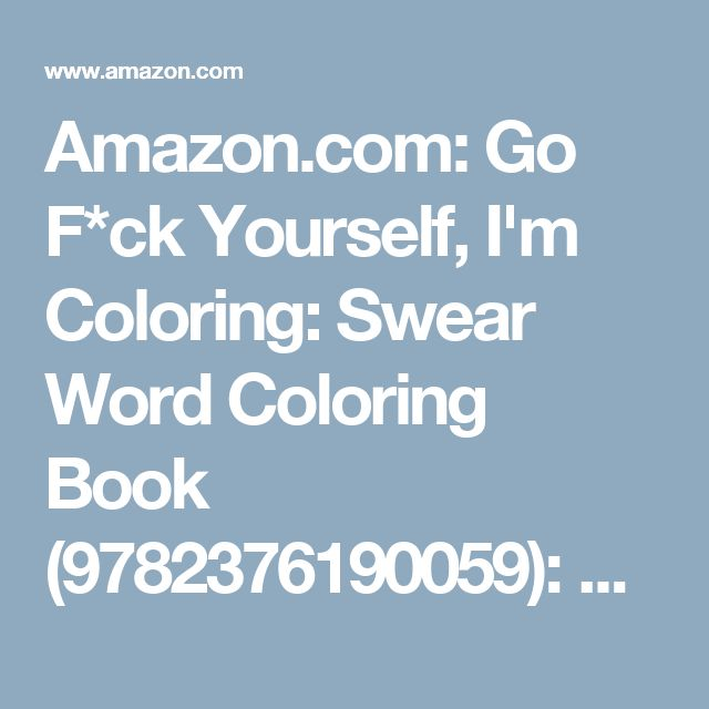 Amazon Go Fck Yourself Im Coloring Swear