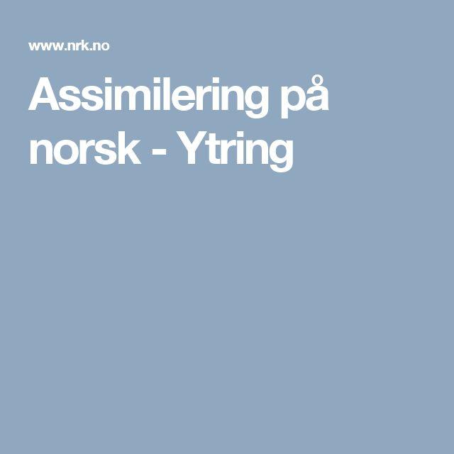 Assimilering på norsk - Ytring