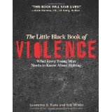 The Little Black Book of Violence: What Every Young Man Needs to Know About Fighting (Paperback)By Lawrence A. Kane