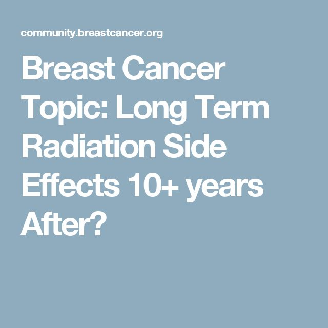 Long Term Side Effects of Breast Cancer Treatments Susan