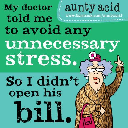 ...Avoiding stress. This is too great!!! Just following the doctor's orders.