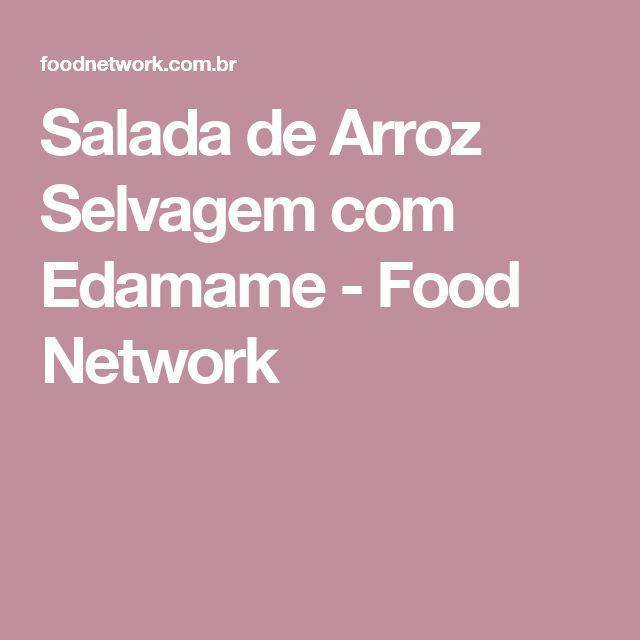 Salada de Arroz Selvagem com Edamame - Food Network