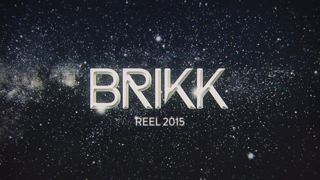 BRIKK Showreel 2015